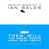 Then Will the Great Ocean Wash Deep Above: Apollo Quartet, Book 3 | Ian Sales