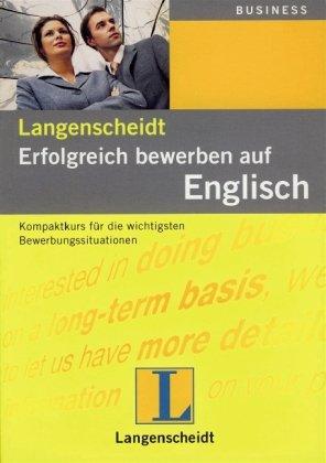 Langenscheidt Erfolgreich Bewerben Auf Englisch: Kompaktkurs Für