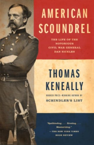 Amazon american scoundrel the life of the notorious civil american scoundrel the life of the notorious civil war general dan sickles by keneally fandeluxe Ebook collections