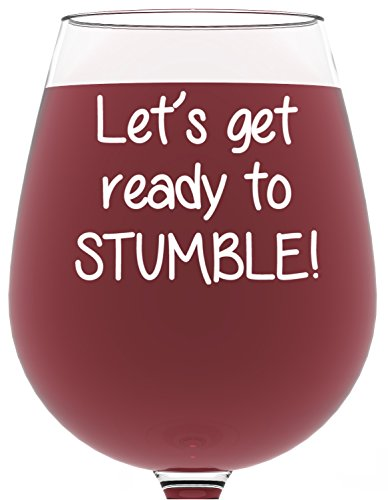 Ready to Stumble Funny Wine Glass 13 oz - Best Christmas ...