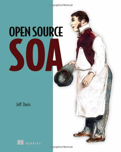 [PDF] Open Source SOA Free Download | Publisher : Manning Publications | Category : Computers & Internet | ISBN 10 : 1933988541 | ISBN 13 : 9781933988542
