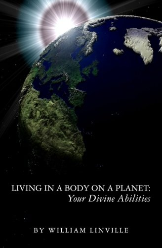 Living in a Body on a Planet: Your Divine Abilities ebook