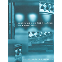 Museums and the Shaping of Knowledge (Heritage) (English Edition)