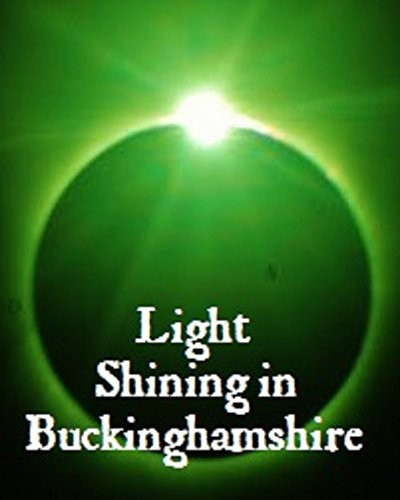 Light Shining in Buckinghamshire (Light Buckinghamshire)