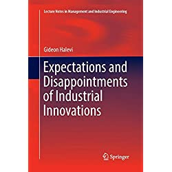 Expectations and Disappointments of Industrial Innovations