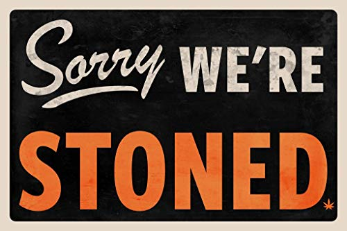 Sorry We are Stoned Sign Marijuana Weed Pot 420 Leaf Funny Mural Giant Poster 36x54 Inch (Best Buds Weed Wallpaper)