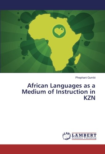 African Languages as a Medium of Instruction in KZN