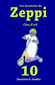 Les aventures de Zeppi: Clins d'œil (Lire et dessiner avec Zeppi) (Volume 10) (French Edition)