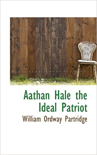 Aathan Hale The Ideal Patriot