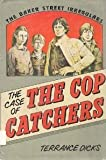 The Baker Street Irregulars in the Case of the Cop Catchers