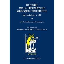 Histoire de la littérature grecque chrétienne des origines à 451, Volume II: De Paul apôtre à Irénée de Lyon (L'Âne d'or t. 2) (French Edition)
