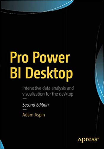 Amazon com: Pro Power BI Desktop (9781484232095): Adam Aspin: Books