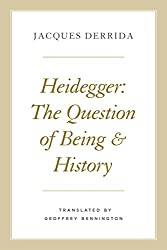 Heidegger: The Question of Being and History (The Seminars of Jacques Derrida)
