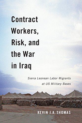 Contract Workers, Risk, and the War in Iraq: Sierra Leonean Labor Migrants at US Military Bases (Human Dimensions in Foreign Policy, Military Studies, and Security Studies)