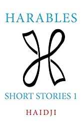 Harables: Short Stories 1 (Volume 1)