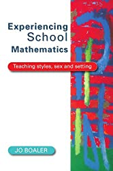 Experiencing School Mathematics: Teaching Styles, Sex, and Setting (UK Higher Education OUP Humanities & Social Sciences Education OUP)