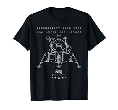 Apollo 11 50th A Tranquility Base Here The Eagle has landed T-Shirt (Tranquility Base Here The Eagle Has Landed)