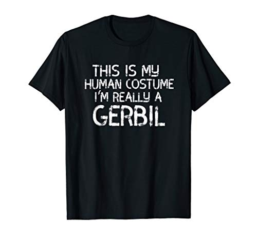 This Is My Human Costume I'm Really A Gerbil T-Shirt