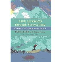 Life Lessons through Storytelling: Children's Exploration of Ethics