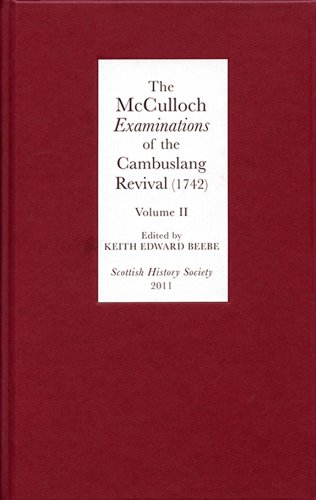 The McCulloch Examinations of the Cambuslang Revival (1742): A Critical Edition.Volume II (Scottish History Society 6th