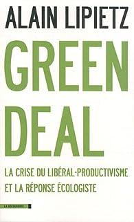 Green Deal : La crise du libéral-productivisme et la réponse écologiste par Alain Lipietz