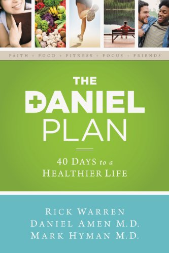 The Daniel Plan: 40 Days to a Healthier Life by [Warren, Rick, Amen, Dr. Daniel, Hyman, Dr. Mark]