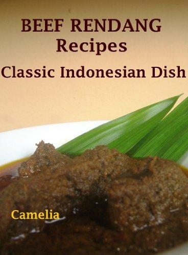 Beef Rendang Recipes (Classic Indonesian Dish Book 1)