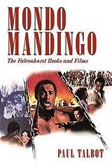 Paul Talbot: Mondo Mandingo : The Falconhurst Books and Films (Paperback); 2009 Edition