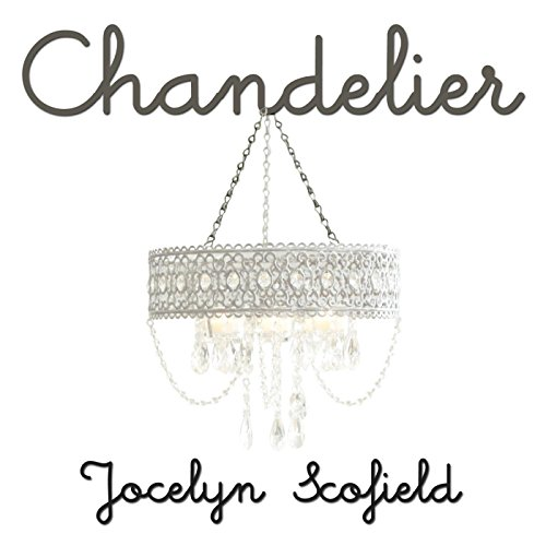 Amazon.com: Chandelier (Sia Covers): Jocelyn Scofield: MP3 Downloads