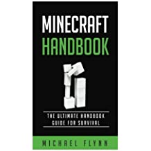 Minecraft: The Ultimate Minecraft Handbook Guide For Survival (FREE BONUS BOOKS, Secrets of Minecraft, Minecraft Cheats, Minecraft Crafting Handbook)