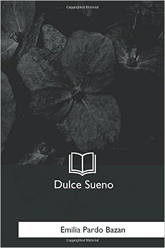 Dulce Sueno (Spanish Edition): Emilia Pardo Bazan ...
