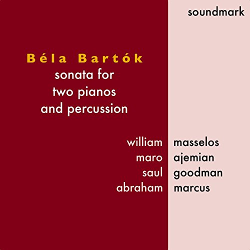 Béla Bartók: Sonata for Two Pianos and Percussion (Bela Bartok Sonata For Two Pianos And Percussion)