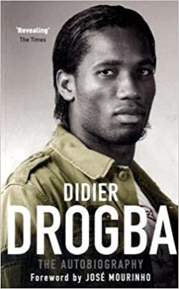 Amazon didier drogba the autobiography 9781845134389 didier amazon didier drogba the autobiography 9781845134389 didier drogba jose mourinho books fandeluxe Images