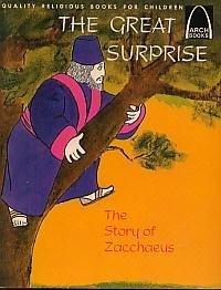 The Great Surprise ; Luke 19:2-10 for children