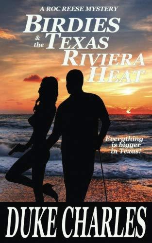 Birdies and the Texas Riviera Heat (Roc Reese Mystery Series) (Volume 3)