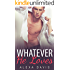 Whatever He Loves (Whatever He, Book Eight) (An Alpha Billionaire Romance)