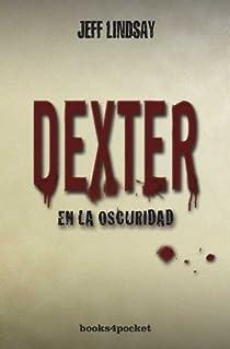 Dexter en la oscuridad par Lindsay