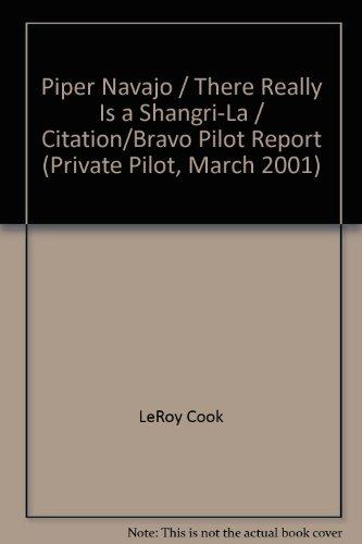 Piper Navajo / There Really Is a Shangri-La / Citation/Bravo Pilot Report (Private Pilot, March 2001)