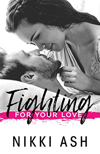 Fighting For Your Love (Fighting Series Book 4)