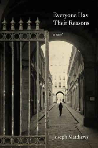 Everyone Has Their Reasons -  Joseph Matthews, Hardcover