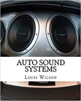 Auto Sound Systems Wilson Louis 9781532795497 Amazon Com Books