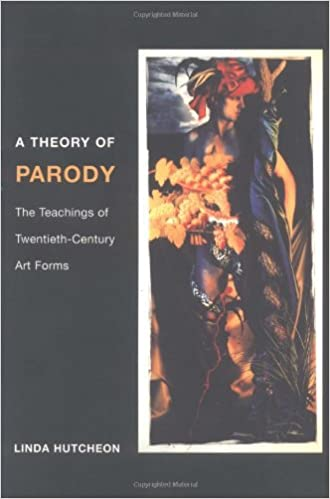 Amazon Com A Theory Of Parody The Teachings Of Twentieth Century