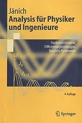 Analysis für Physiker und Ingenieure: Funktionentheorie, Differentialgleichungen, Spezielle Funktionen (Springer-Lehrbuch) (German Edition)