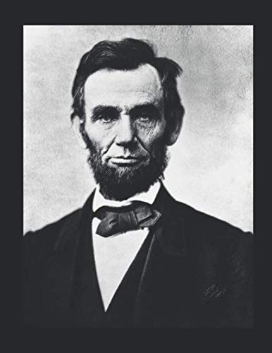 Abraham Lincoln Inspirational Thoughts Notebook Journal: The Notebook Journal Diary with 80 Inspiring Quotes from Abraham Lincoln -