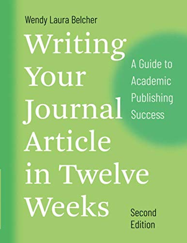 - Writing Your Journal Article in Twelve Weeks, Second Edition: A Guide to Academic Publishing Success (Chicago Guides to Writing, Editing, and Publishing)