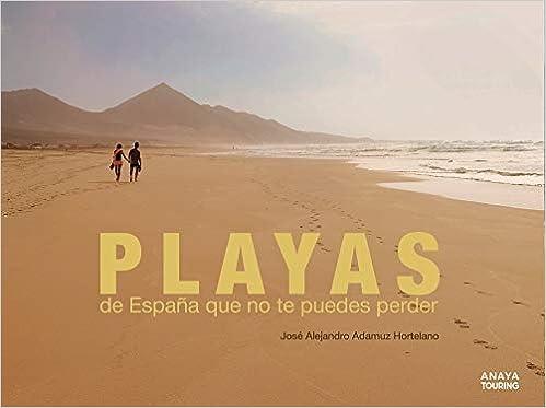 Playas de España que no te puedes perder Guías Singulares: Amazon.es: Adamuz Hortelano, José Alejandro: Libros