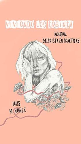 Águeda, galerista en prácticas (Viviendo los treinta nº 1) (Spanish Edition)
