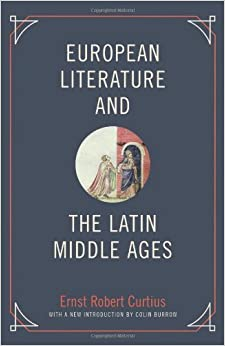 Book European Literature and the Latin Middle Ages (Bollingen) by Curtius, Ernst Robert (2013)