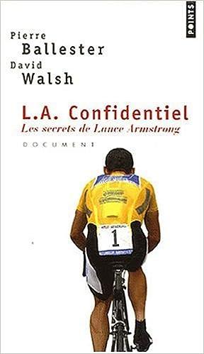 Téléchargements ibooks gratuits L.A. Confidentiel : Les secrets de Lance Armstrong 2757800272 en français PDF DJVU by Pierre Ballester,David Walsh