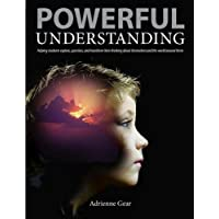Powerful Understanding: Helping Students Explore, Question, and Transform Their Thinking about Themselves and the World Around Them